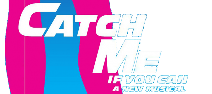 Catch Me If You Can - A New Musical